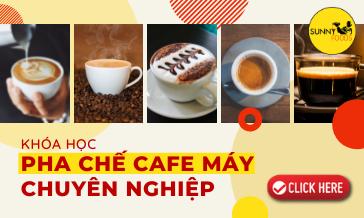 KHÓA HỌC PHA CHẾ CAFE MÁY CHUYÊN NGHIỆP